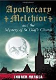 Apothecary Melchior and the Mystery of St Olaf's