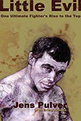 Little Evil: One Ultimate Fighter's Rise to the Top by Jens Pulver (2003-10-01)