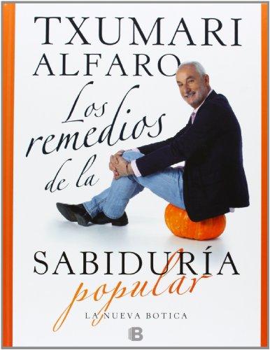 Descargar Libro Los Remedios De La Sabiduría Popular (NB ILUSTRADOS) de Txumari Alfaro