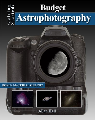 Getting Started: Budget Astrophotography (English Edition) por Allan Hall