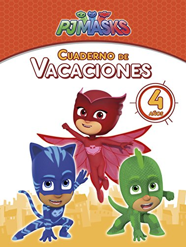 PJ Masks. Cuaderno de vacaciones - 4 años (Cuadernos de vacaciones de PJ Masks) por Varios autores
