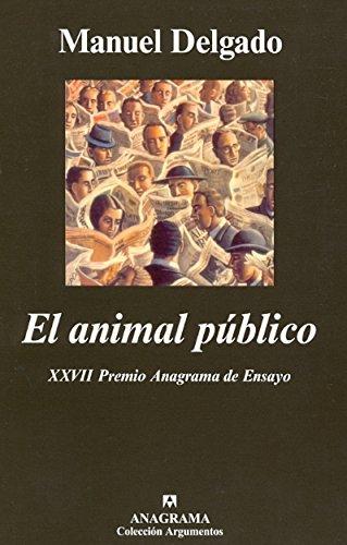 El animal público (Argumentos) por Manuel Delgado