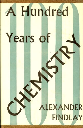 A Hundred Years of Chemistry (100 Years Series)