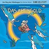 Das Rheingold, Der Ring des Nibelungen für kleine Hörer, Die ZEIT-Edition: Hörspiel mit Opernmusik - Große Oper für kleine Hörer -
