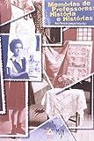 Memórias De Professoras: Histórias E Histórias (co-edição Univ. Federal De Juiz De Fora)