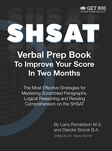 SHSAT Verbal Prep Book To Improve Your Score In Two Months: The Most Effective Strategies for Mastering Scrambled Paragraphs, Logical Reasoning and Reading Comprehension on the SHSAT