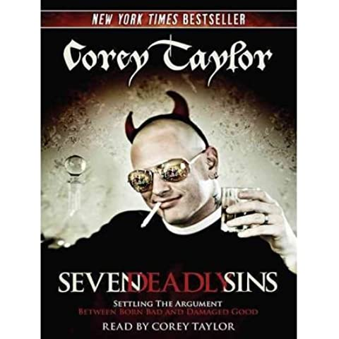 [(Seven Deadly Sins (Library Edition): Settling the Argument Between Born Bad and Damaged Good)] [Author: Corey Taylor] published on (September,