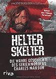 Helter Skelter: Die wahre Geschichte des Serienmörders Charles Manson - Vincent Bugliosi