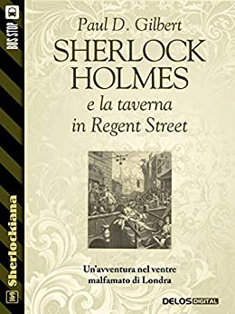 Sherlock Holmes e la taverna in Regent Street (Sherlockiana) di [Paul D. Gilbert]