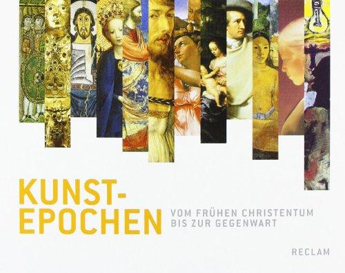 Kunst-Epochen: Vom frühen Christentum bis zur Gegenwart (Reclams Universal-Bibliothek)