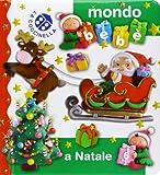 A Natale. Mondo bebè. Ediz. illustrata