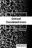 Critical Constructivism Primer (Peter Lang Primer)