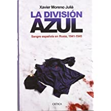La Division Azul (Spanish Edition) by Xavier Moreno Julia (2005-04-02)
