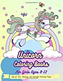 Unicorn Coloring Books for Girls Ages 8-12: Lots of Fun, Relaxing, and Beautiful Coloring Pages (Unicorn Gifts for Relaxation)