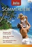 Julia Sommerliebe Band 23: Sommer der Leidenschaft / Mehr als ein Flirt in Florida / Ein italienischer Boss zum Verlieben /