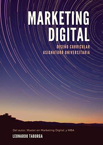 Marketing Digital: Diseño Curricular Asignatura Universitaria por Leonardo Gabriel Taborga Jironda