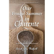 Our Frugal Summer in Charente: An Expat's Kitchen Garden Journal
