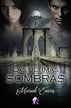 Las últimas sombras (Romantic Ediciones) (Spanish Edition) by [Evans, Mariah]