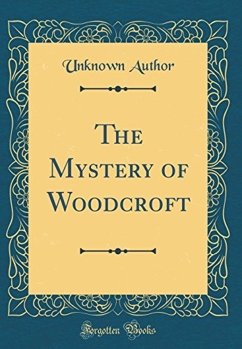 The Mystery of Woodcroft (Classic Reprint)