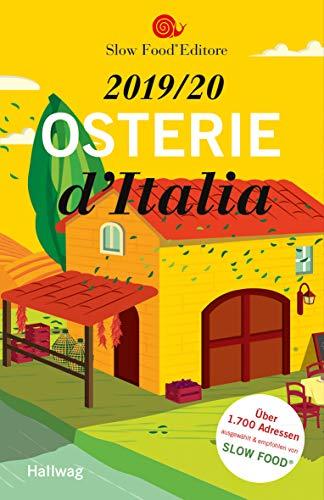 Osterie d'Italia 2019/20: Über 1.700 Adressen, ausgewählt und empfohlen von SLOW FOOD (Hallwag Gastronomische Reiseführer)