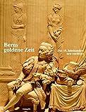 Berns goldene Zeit: Das 18. Jahrhundert neu entdeckt