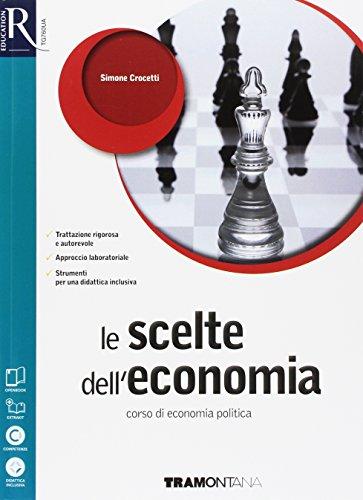 Le scelte dell'economia. Openbook-Extrakit. Per le Scuole superiori. Con e-book. Con espansione online. Con libro: Fascicolo relazioni internazionali