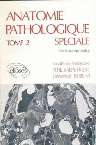 Anatomie pathologique spéciale, volume 2