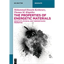 The Properties of Energetic Materials: Sensitivity, Physical and Thermodynamic Properties (De Gruyter Textbook) (English Edition)