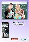 Arbeiten mit Casio-Rechnern / Mathematik mit dem Casio FX-991DE X: Materialsammlung