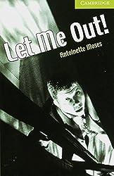 Let me out!: Englische Lektüre für das 1. Lernjahr. Paperback (Cambridge English Readers)