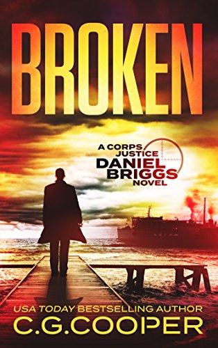 Broken (Daniel Briggs Book 3) (English Edition) par C. G. Cooper