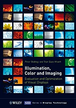 P. Bodrogi - Illumination, Color and Imaging: Evaluation and Optimization of Visual Displays (Wiley Series in Display Technology)