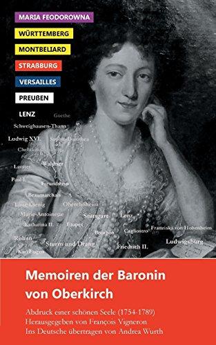 Memoiren  der Baronin von Oberkirch: Abdruck einer schönen Seele (1754-1789)