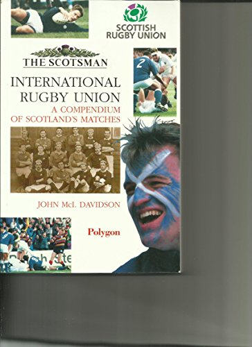International Rugby Union: A Compendium of Scotland's Matches (General Series)
