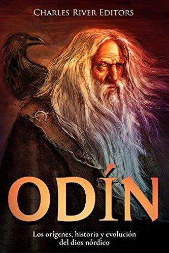 Odín: Los orígenes, historia y evolución del dios nórdico por Charles River Editors