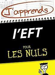 J'apprends l'EFT pour les Nuls (French Edition)