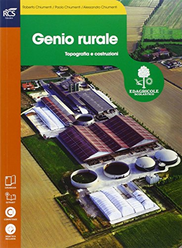 Genio rurale. Openbook-Extrakit. Per le Scuole superiori. Con e-book. Con espansione online