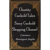Sissy Cuckold Shopping Channel (Chastity Cuckold Tales Book 8) (English Edition)