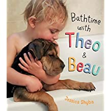 Bathtime with Theo and Beau: with Free Poster Included