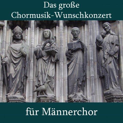 Das große Chormusik-Wunschkonzert für Männerchor
