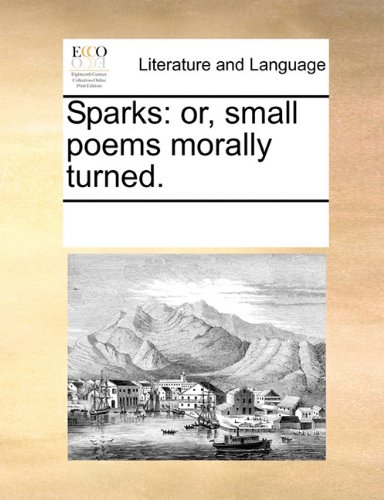 sparks-or-small-poems-morally-turned