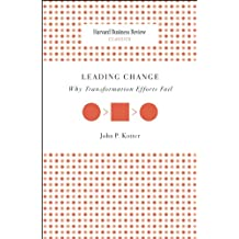 Leading Change: Why Transformation Efforts Fail (Harvard Business Review Classics)