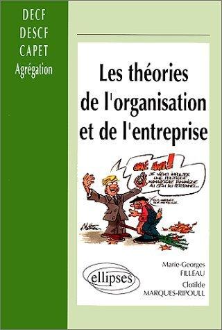Les théories de l'organisation et de l'entreprise : DECF, prépa CAPET, Agreg de Clotilde Marques-Ripoull (1 septembre 1999) Broché
