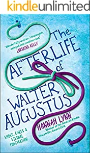 The Afterlife of Walter Augustus: Winner of the 2018 Kindle Storyteller Award