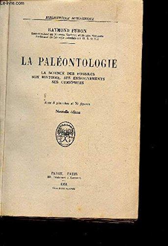 LA PALEONTOLOGIE / la science des fossiles - son histoire, ses enseignements ses curiosités / BIBLIOTHEQUE SCIETIFIQUE / NOUVELLE EDITION. par PURON RAYMOND