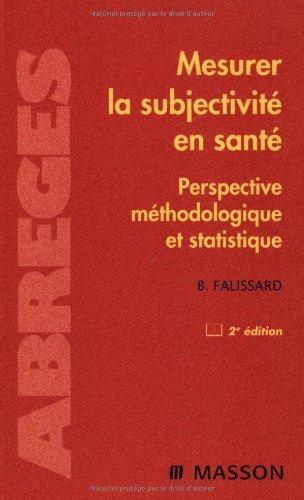Mesurer la subjectivité en santé : Perspective méthodologique et statistique (Ancien prix éditeur : 39 euros) de Bruno Falissard (20 août 2008) Broché