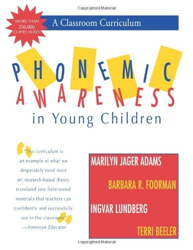 "Phonemic Awareness in Young Children: A Classroom Curriculum by Adams Ph.D., Marilyn, Foorman ""Ph.D. M.A.T"", Barbara, Lundb (1997) Spiral-bound"