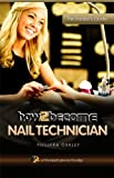 How To Become A Nail Technician (Insiders Guide)
