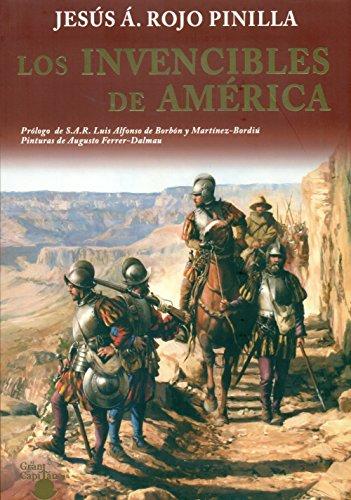 LOS INVENCIBLES DE AMERICA: GRANDEZA, INTRIGAS AMORES Y TRAICIONES por JESUS ANGEL ROJO PINILLA
