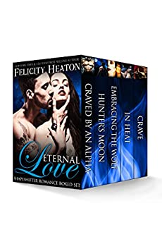 Eternal Love: Shapeshifter Romance Boxed Set (English Edition) von [Heaton, Felicity]